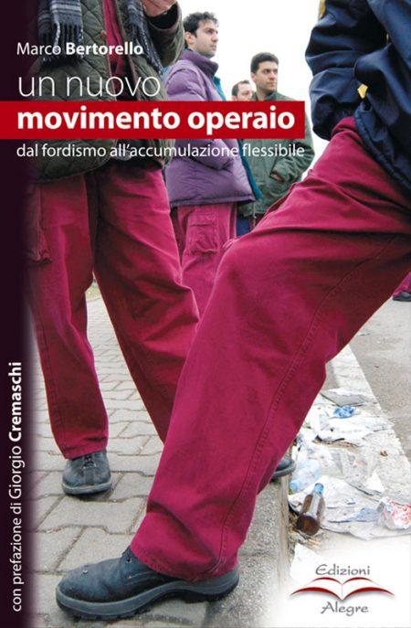 Marco Bertorello, Un nuovo movimento operaio