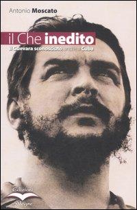 Antonio Moscato, Il Che inedito