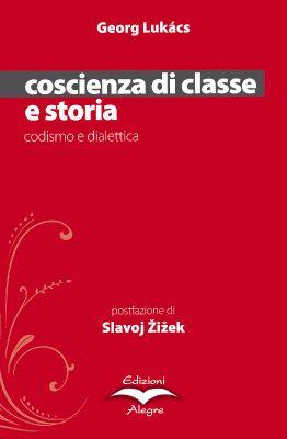 Georg Lukacs, Coscienza di classe e storia