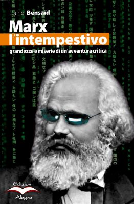 Daniel Bensaid, Marx l'intempestivo