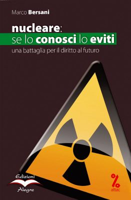 Marco Bersani, Nucleare, se lo conosci lo eviti