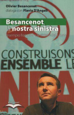Olivier besancenot, Besancenot, la nostra sinistra