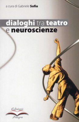 Gabriele Sofia, Dialoghi tra teatro e neuroscienze
