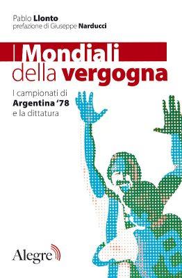Pablo Llonto, I Mondiali della vergogna