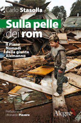 Carlo Stasolla, Sulla pelle dei rom