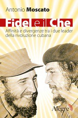 Antonio Moscato, Fidel e il Che