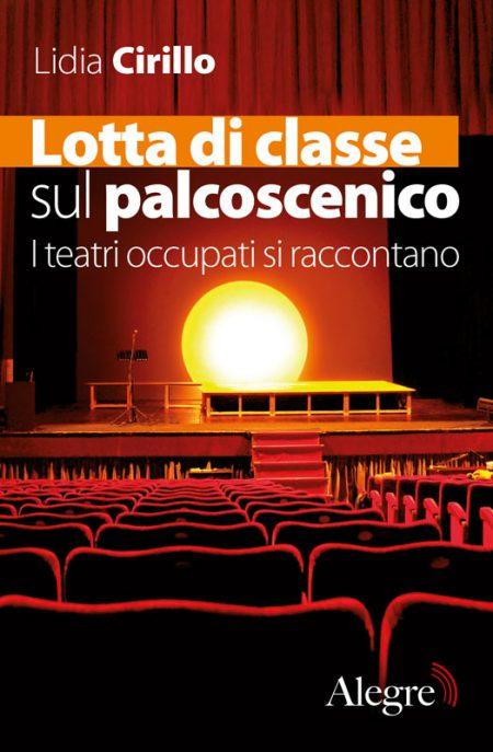 Lidia Cirillo, Lotta di classe sul palcoscenico