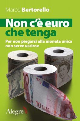Marco Bertorello, Non c'è euro che tenga