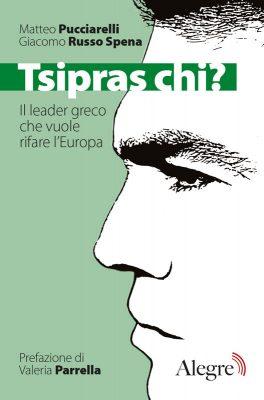 Matteo Pucciarelli, Giacomo Russo Spena, Tsipras chi?