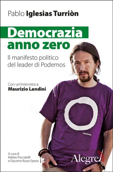 Pablo Iglesias Turriòn, Democrazia anno zero