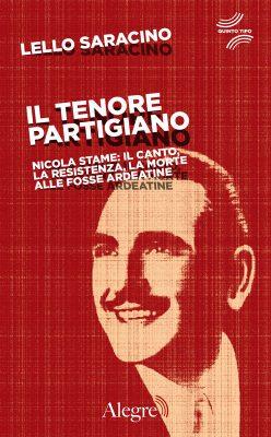 Lello Saracino, Il tenore partigiano