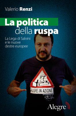 Valerio Renzi, La politica della ruspa