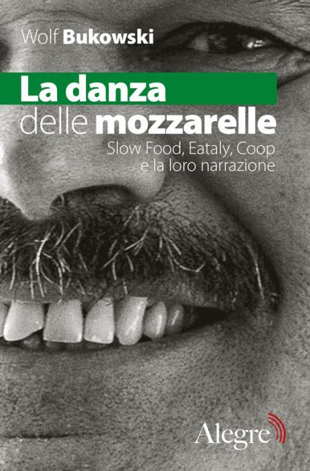 Wolf Bukowski, La danza delle mozzarelle