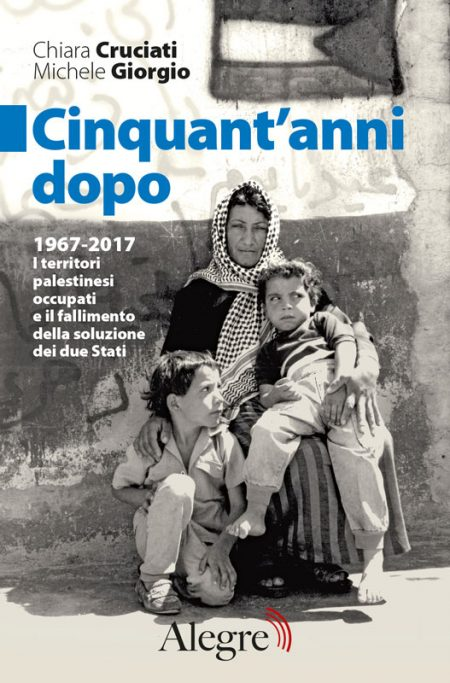 Michele Giorgio, Chiara Cruciati, Cinquant'anni dopo