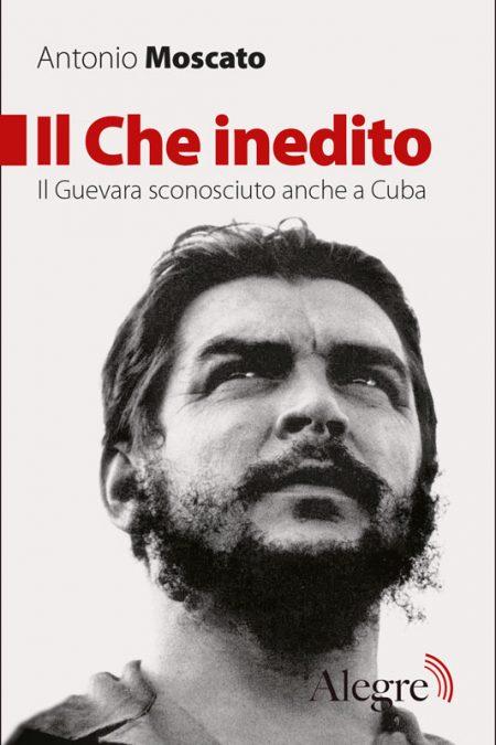 Antonio Moscato, Il Che inedito - nuova edizione