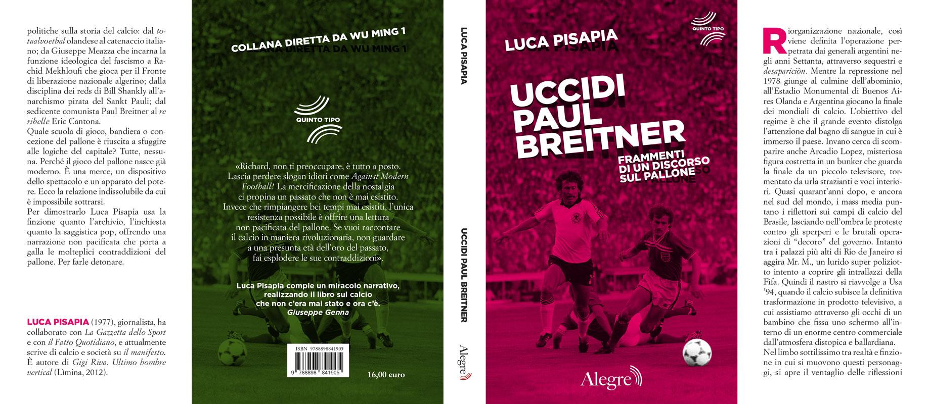 Luca Pisapia, Uccidi Paul Breitner, stesa