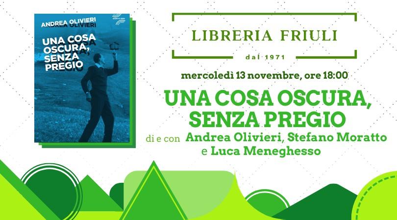 """""""Una cosa oscura, senza pregio"""" alla libreria Friuli di Udine"""