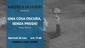 """Presentazione """"Una cosa oscura, senza pregio"""" a Trieste 26 novembre"""